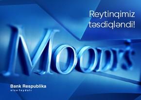 """""""Moody's"""" """"Bank Respublika""""nın yüksək reytinqini bir daha təsdiqlədi"""