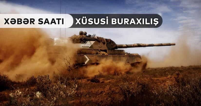 """""""Xəbər Saatı"""": Füzuli istiqamətində hücum davam edir"""