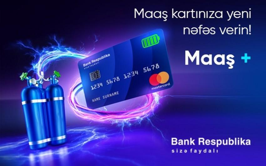 """""""Bank Respublika"""" əməkhaqqı kartı sahiblərinə kredit xətti təklif edir"""
