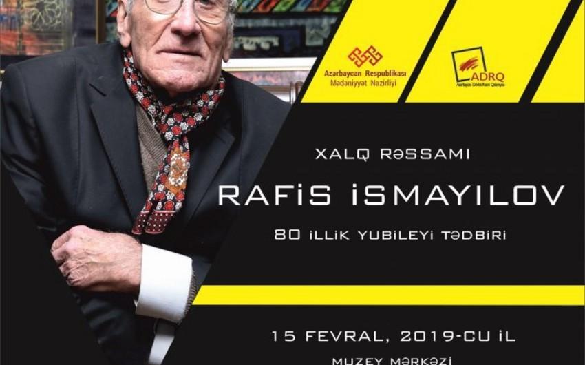 Xalq rəssamı Rafis İsmayılovun 80 illik yubileyi keçiriləcək