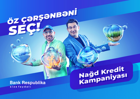 """""""Bank Respublika"""" """"Öz Çərşənbəni Seç!"""" kredit kampaniyasına start verir"""