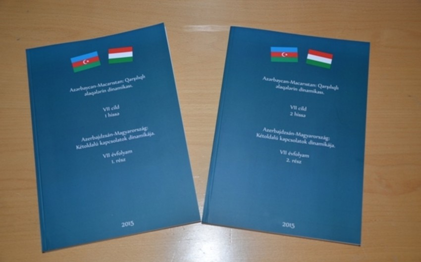 Azərbaycan-Macarıstan: qarşılıqlı əlaqələrin dinamikası adlı məlumat-sorğu kitabı çap edilib