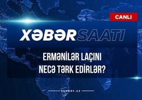 """""""Xəbər Saatı"""": Ermənilər Laçını necə tərk edirlər?"""